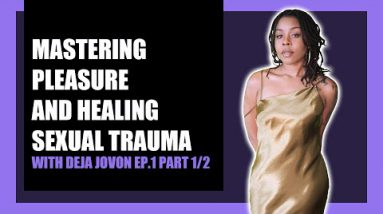 Astrology for Dating, Sex Therapy & Healing Trauma w/ Deja Jovon | The Infinite Man Podcast | Ep.1